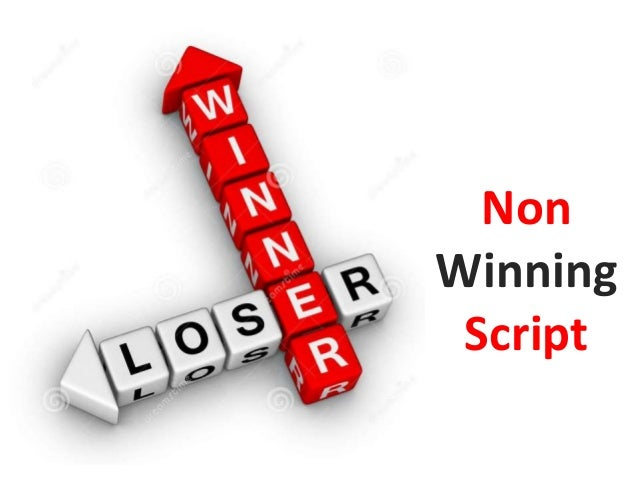 Non Winning Script