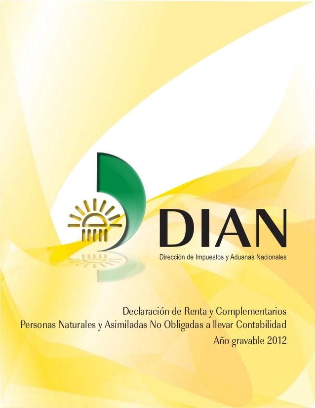 Declaración de Renta y Complementarios Personas Naturales y Asimiladas No Obligadas a llevar Contabilidad
