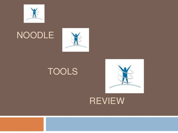 NOODLE    TOOLS            REVIEW