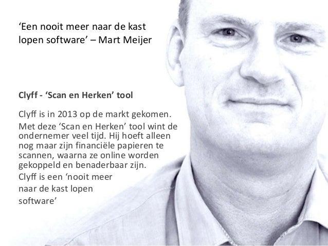 Clyff - 'Scan en Herken' tool Clyff is in 2013 op de markt gekomen. Met deze 'Scan en Herken' tool wint de ondernemer veel...