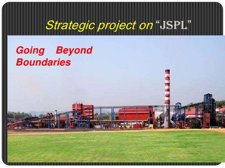 "Strategic project on""JSPL""<br />Going    Beyond  Boundaries<br />"