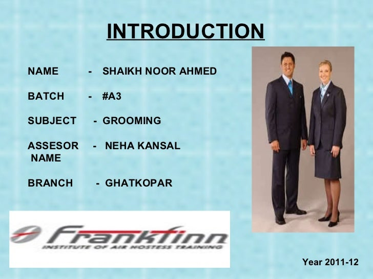 INTRODUCTION NAME   - SHAIKH NOOR AHMED BATCH   - #A3 SUBJECT  - GROOMING ASSESOR  -  NEHA KANSAL NAME BRANCH  -  GHATKOPA...