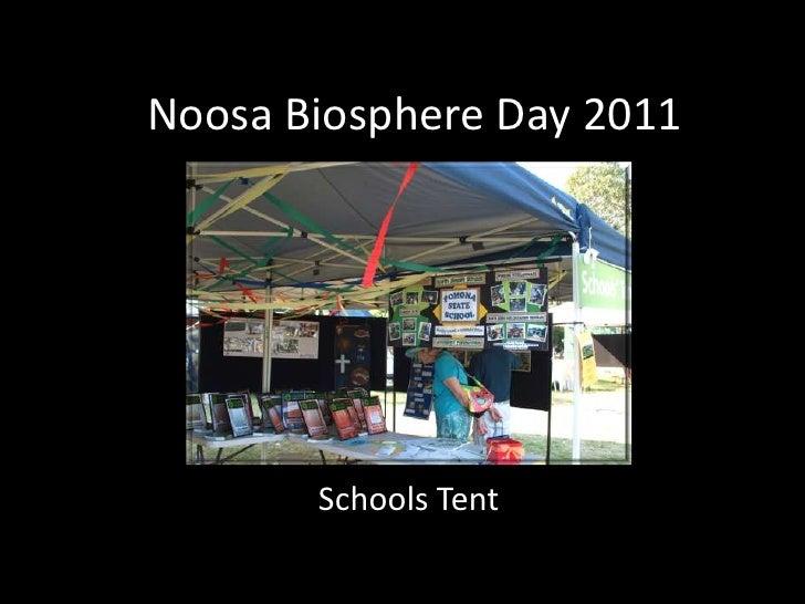 Noosa Biosphere Day 2011       Schools Tent