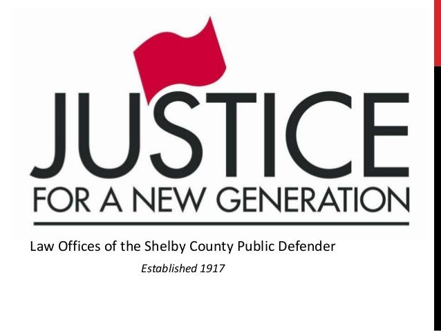 Law Offices of the Shelby County Public Defender Established 1917