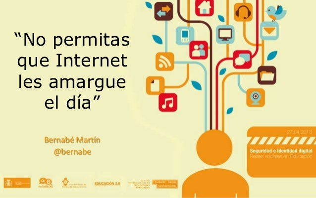 """""""No permitasque Internetles amargueel día""""Bernabé Martín@bernabe"""