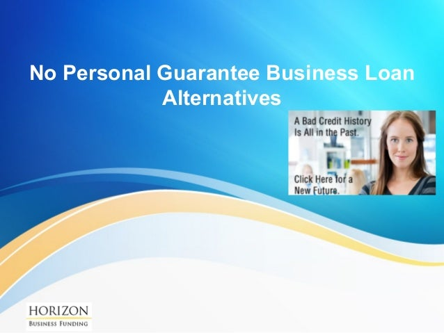 Personal Guarantee On Business Loan / Fast Payday Loans People Bad