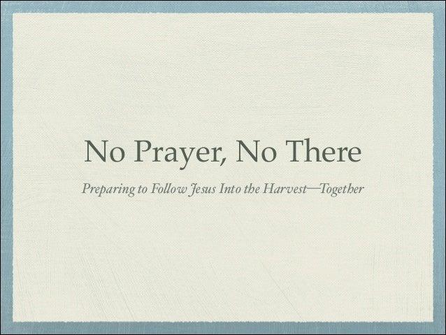 No prayer, No There