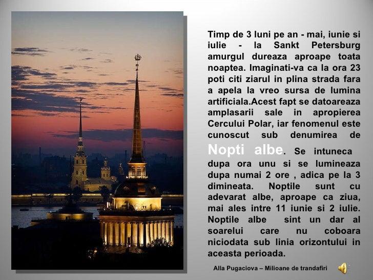 Alla Pugaciova – Milioane de trandafiri Timp de 3 luni pe an - mai, iunie si iulie - la Sankt Petersburg amurgul dureaza  ...