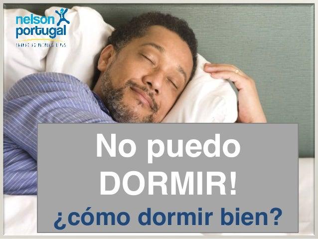 No puedo DORMIR! ! ¿cómo dormir bien?!