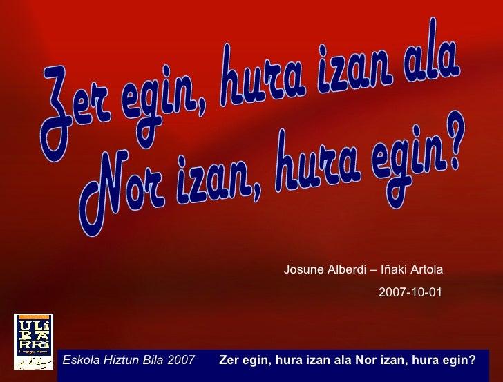 Nor Izan Hura Egin I Artola Arindua