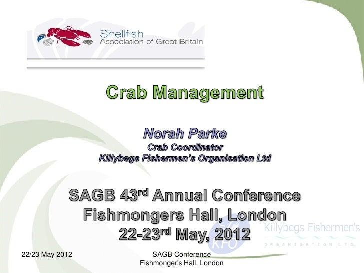 22/23 May 2012       SAGB Conference                 Fishmongers Hall, London