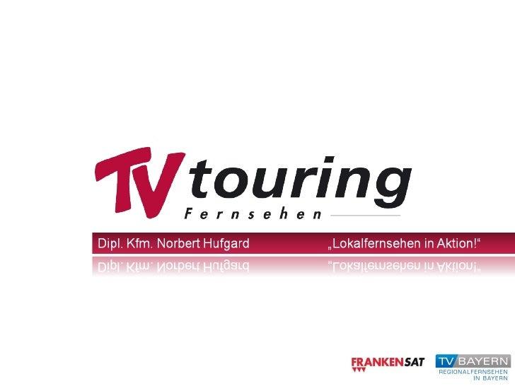 Willkommen daheim… TV touring