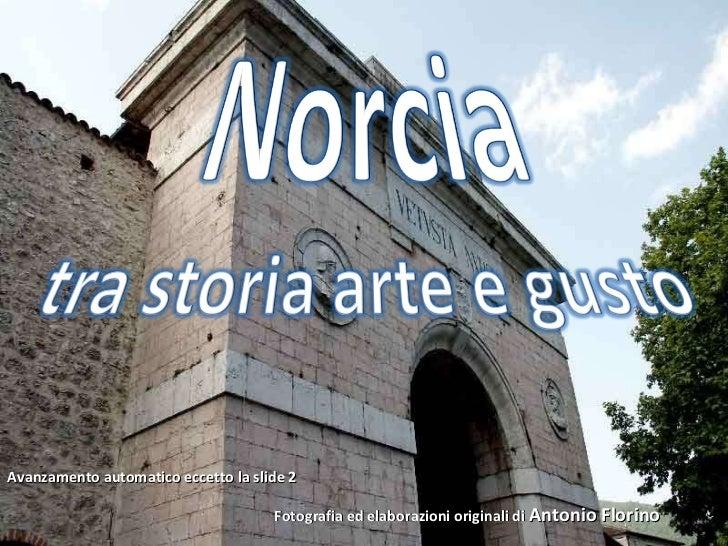Fotografia ed elaborazioni originali di  Antonio Florino Avanzamento automatico eccetto la slide 2