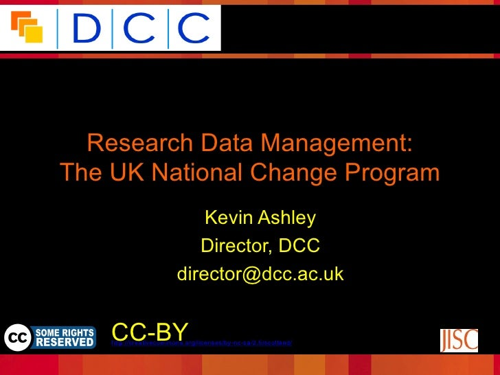 Because good research needs good data  Research Data Management:The UK National Change Program                            ...