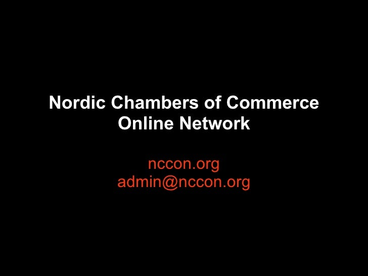Nordic Chambers of Commerce Online Network nccon.org [email_address]