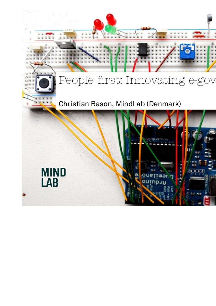 People first: Innovating e-governmentChristian Bason, MindLab (Denmark)