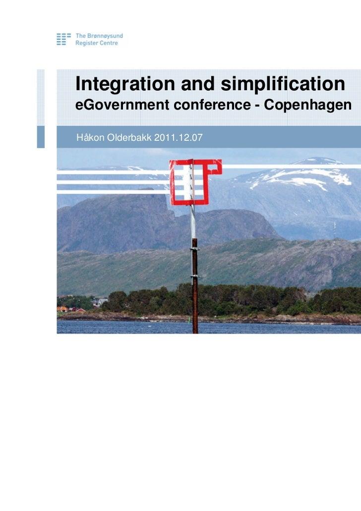 Integration and simplificationeGovernment conference - CopenhagenHåkon Olderbakk 2011.12.07