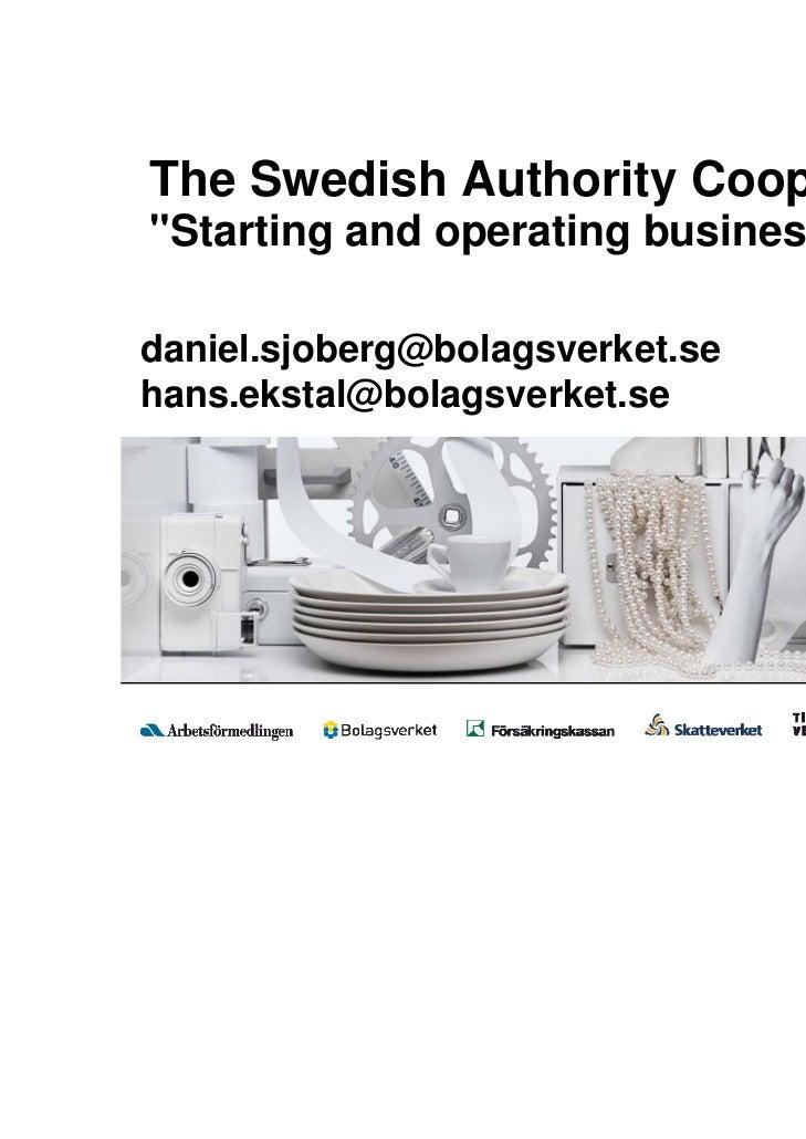 """The Swedish Authority Cooperation""""Starting and operating businesses""""daniel.sjoberg@bolagsverket.sehans.ekstal@bolagsverket..."""