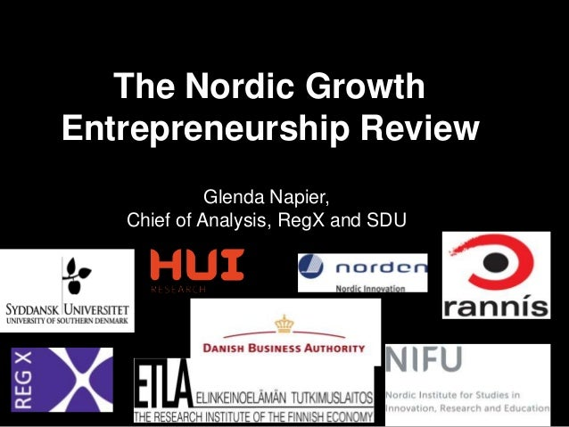 The Nordic GrowthEntrepreneurship Review             Glenda Napier,   Chief of Analysis, RegX and SDU                     ...