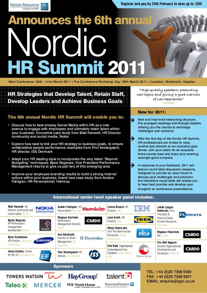Register and pay by 25th February to save up to €300Announces the 6th annualNordic2011HR SummitMain Conference: 30th – 31s...