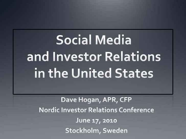 Social Media and Investor Relations in the United States<br />Dave Hogan, APR, CFP<br />Nordic Investor Relations Conferen...