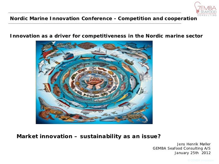 Nordic Marine Innovation Conference - Competition and cooperationInnovation as a driver for competitiveness in the Nordic ...