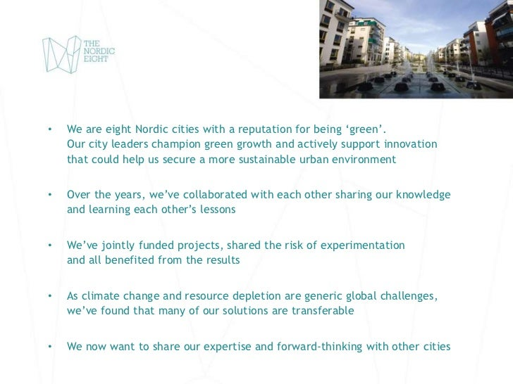 •   We are eight Nordic cities with a reputation for being 'green'.    Our city leaders champion green growth and actively...