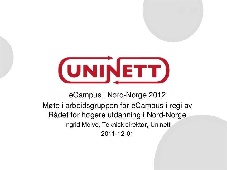 eCampus i Nord-Norge 2012Møte i arbeidsgruppen for eCampus i regi av Rådet for høgere utdanning i Nord-Norge      Ingrid M...