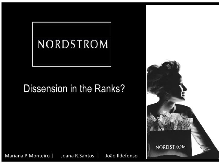 nordstrom dissension in the ranks essay Q1) what is the cause of the problems described in the case how serious are  these problems the main problems of nordstrom are its compensation and.