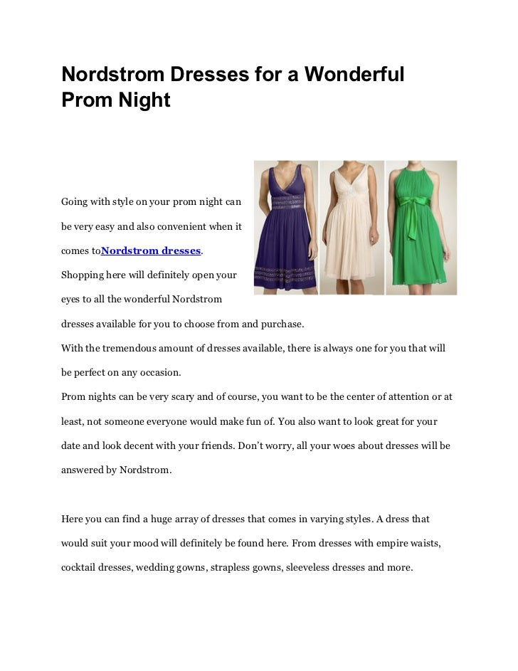 Nordstrom Dresses for a WonderfulProm NightGoing with style on your prom night canbe very easy and also convenient when it...