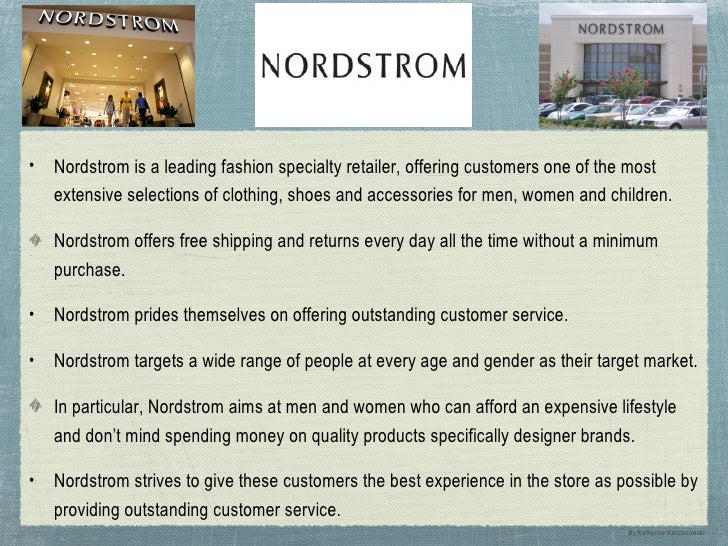 •   Nordstrom is a leading fashion specialty retailer, offering customers one of the most    extensive selections of cloth...