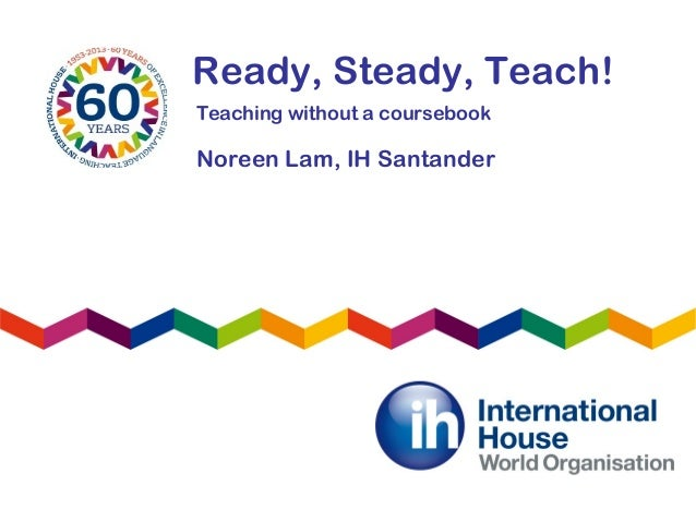 Noreen lam readysteadyteach_teachingwithoutcb