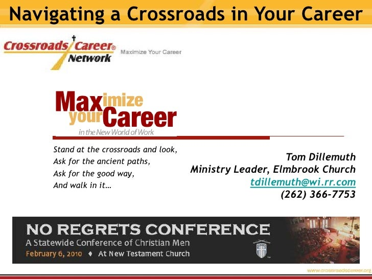 Navigating a Crossroads in Your Career<br />Stand at the crossroads and look,<br />Ask for the ancient paths,<br />Ask for...