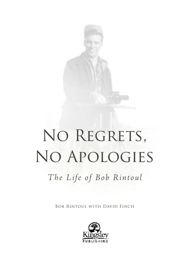 No Regrets, No Apologies  Th e Life o f Bob Rint oul      Bob Rintoul with David Finch