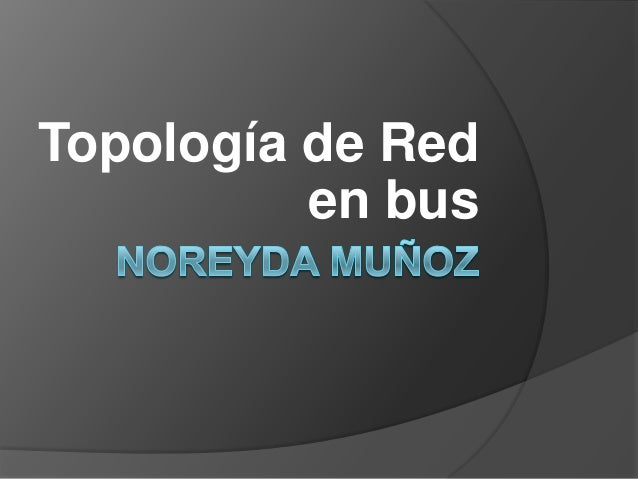 Topología de Red          en bus