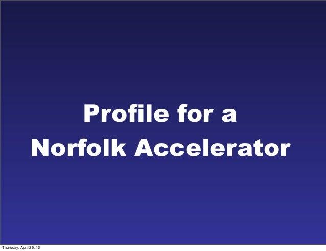 Profile for aNorfolk AcceleratorThursday, April 25, 13