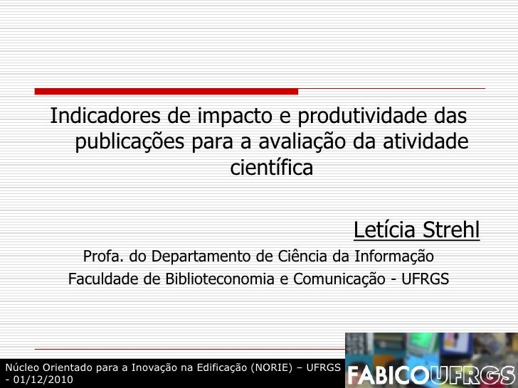 indicadores de impacto e produtividade das publicações para a avaliação da atividade científica