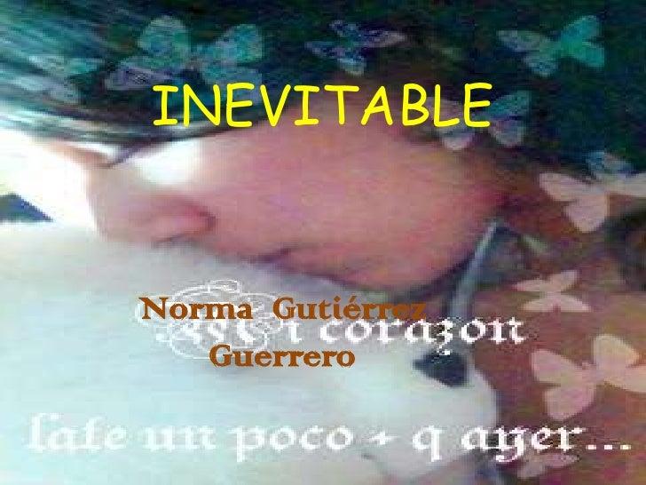INEVITABLE   Norma Gutiérrez    Guerrero