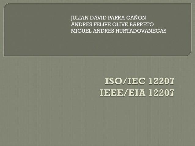 JULIAN DAVID PARRA CAÑONANDRES FELIPE OLIVE BARRETOMIGUEL ANDRES HURTADOVANEGAS