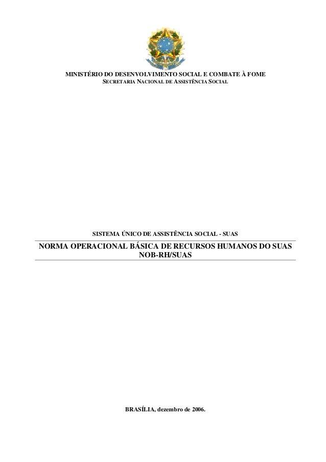 MINISTÉRIO DO DESENVOLVIMENTO SOCIAL E COMBATE À FOME SECRETARIA NACIONAL DE ASSISTÊNCIA SOCIAL SISTEMA ÚNICO DE ASSISTÊNC...