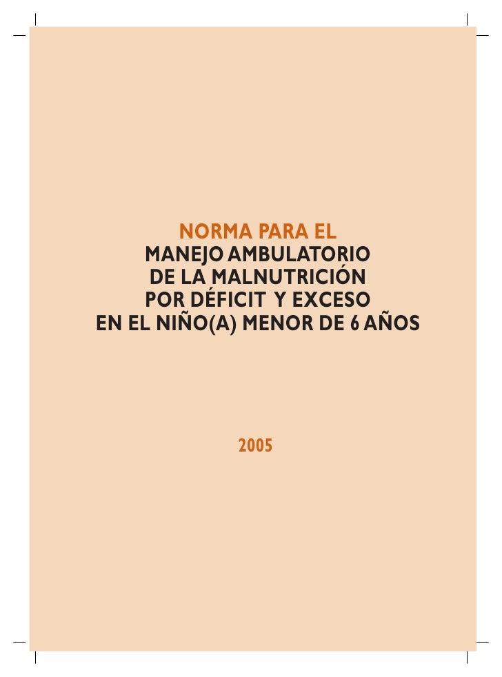 NORMA PARA EL     MANEJO AMBULATORIO      DE LA MALNUTRICIÓN     POR DÉFICIT Y EXCESO EN EL NIÑO(A) MENOR DE 6 AÑOS       ...