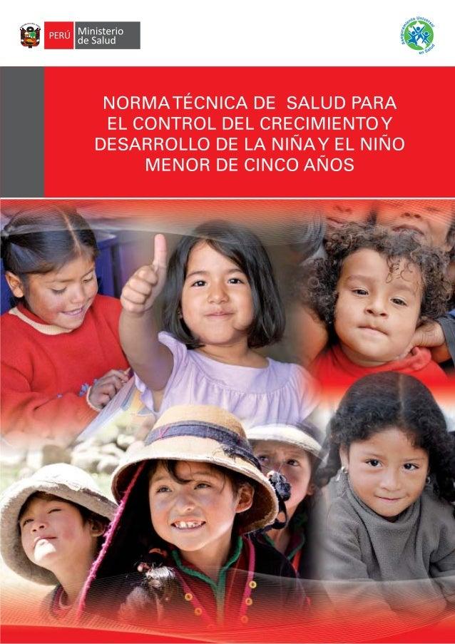 NORMA TÉCNICA DE SALUD PARA EL CONTROLDEL CRECIMIENTO Y DESARROLLO DE LA NIÑA Y      EL NIÑO MENOR DE CINCO AÑOS          ...