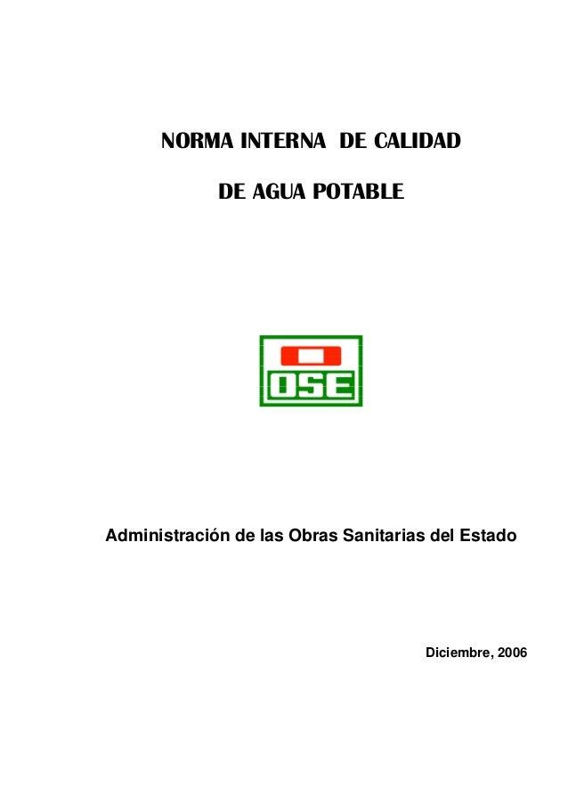 NORMA INTERNA DE CALIDAD DE AGUA POTABLE Administración de las Obras Sanitarias del Estado Diciembre, 2006