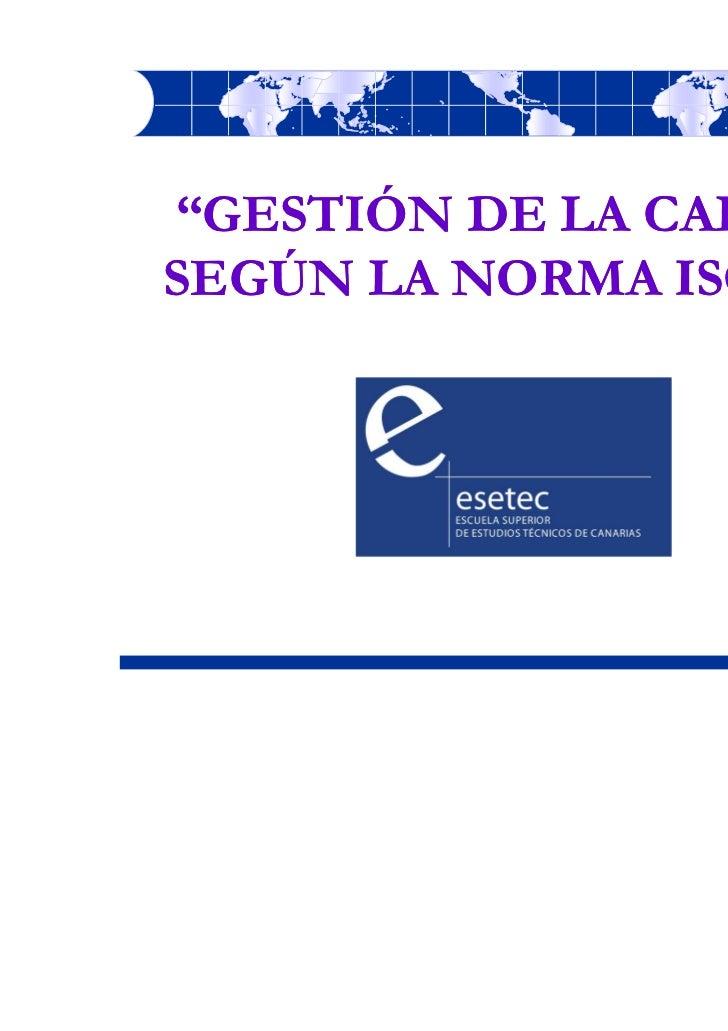 """""""GESTIÓN DE LA CALIDADSEGÚN LA NORMA ISO 9001""""                       1"""