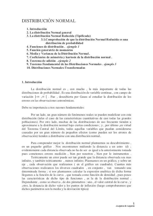 DISTRIBUCIÓN NORMAL 1. Introducción 2. La distribución Normal general 3. La distribución Normal Reducida (Tipificada) 3.1....