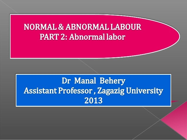 Normal and abnormal labor part 2