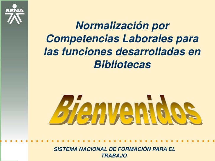 Normalización por competencias laborales para las funciones desarrolladas en bibliotecas sena