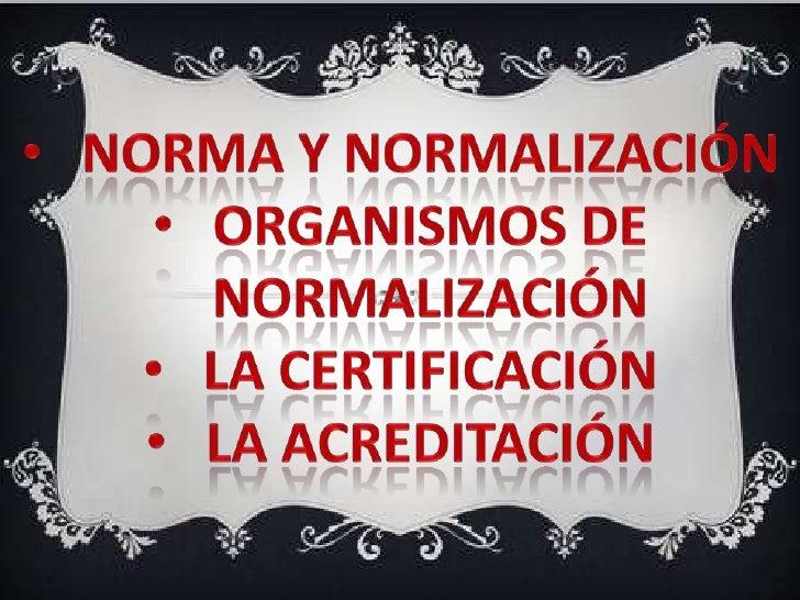 <ul><li>NORMA Y NORMALIZACIÓN