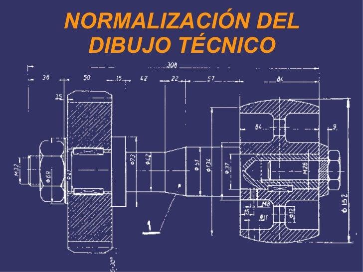 NORMALIZACIÓN DEL DIBUJO TÉCNICO
