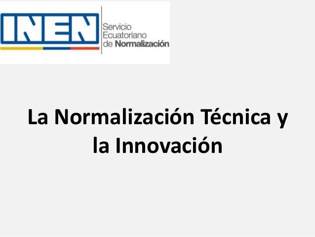 La Normalización Técnica y la Innovación